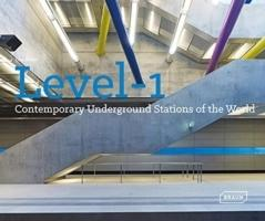 LEVEL 1.CONTEMPORY UNDERGROUND STATIONS OF THE WORLD