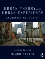URBAN THEORY AD THE URBAN EXPERIENCE. ENCOUNTERING THE CITY