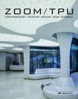 ZOOM/ TPU. CONTEMPORARY INTERIOR DESIGN FROM ISTANBUL