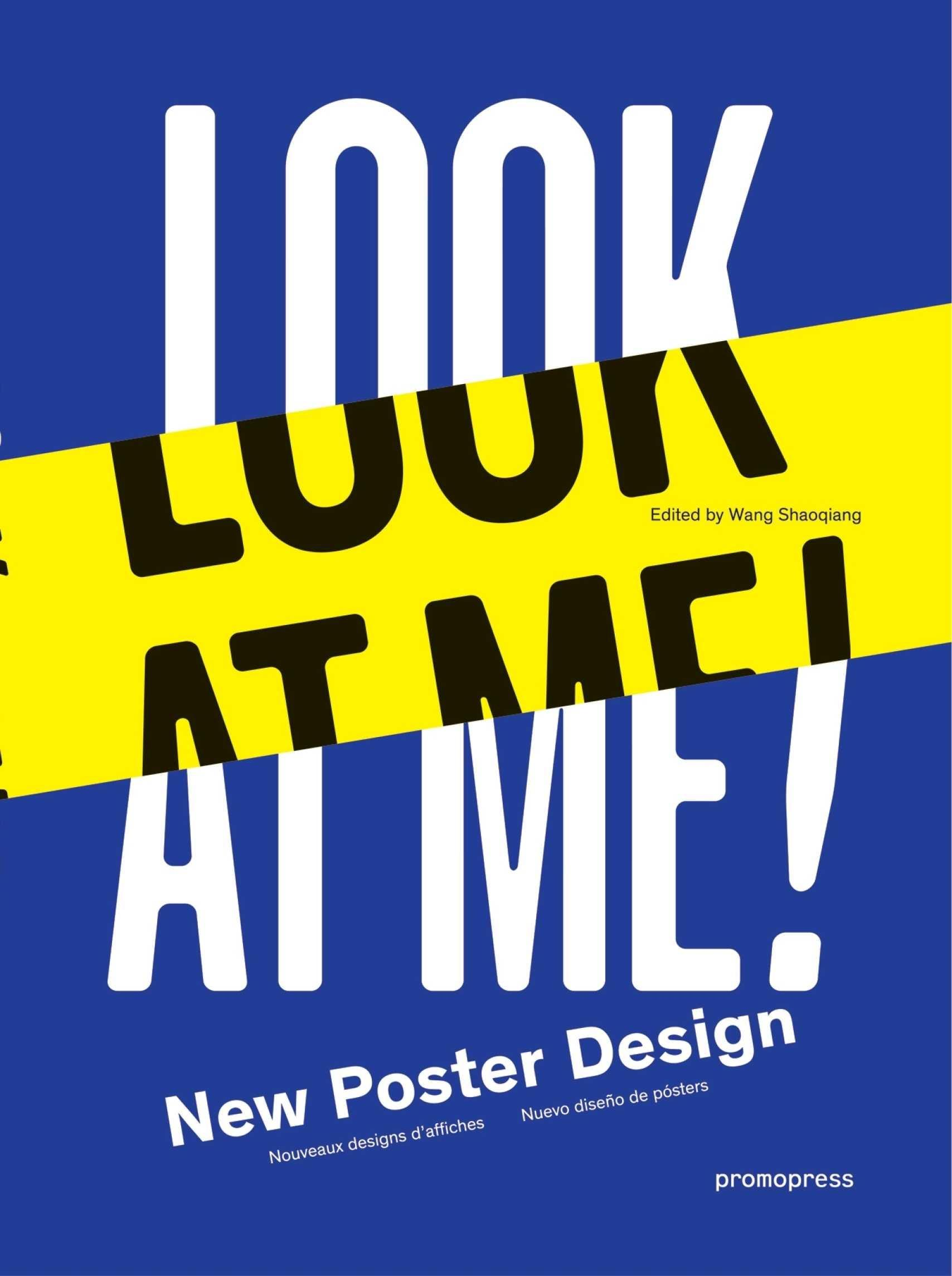 "LOOK AT ME! ""NEW POSTER DESIGN / NOUVEAUX DESIGNS D'AFFICHES / NUEVO DISEÑO D"""