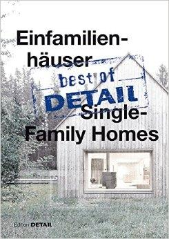 SINGLE- FAMILY HOUSE. BEST OF DETAIL / EINFAMILIENHAUSER.