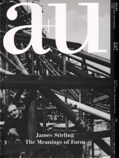 STIRLING: A+U Nº 537. JAMES STIRLING. THE MEANINGS OF FORM.