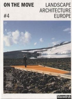 ON THE MOVE . Nº 4   LANDSCAPE ARCHITECTURE EUROPE   ( LAE ) .
