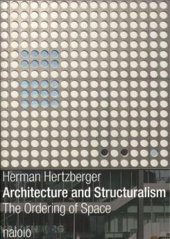 ARCHITECTURE AND STRUCTURALISM. THE ORDERING OF SPACE .