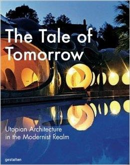 TALE OF TOMORROW. UTOPIAN ARCHITECTURE IN THE MODERNIST REALM