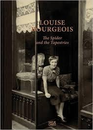 BOURGEOIS: LOUISE BOURGEOIS. THE SPIDER AND THE TAPESTRIES