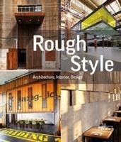 ROUGH STYLE. ARCHITECTURE, INTERIOR, DESIGN