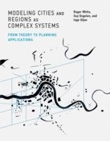 MODELING CITIES AND REGIONS AS COMPLEX SYSTEMS. FROM THEORY TO PLANNING APPLICATIONS