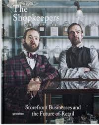SHOPKEEPERS. STOREFRONT BUSINESS AND THE FUTURE OF RETAIL