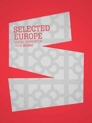 "SELECTED EUROPE ""VISUAL INSPIRATION FROM BILBAO"""