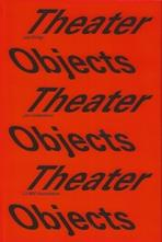 THEATER OBJECTS. A STAGE  FOR ARCHITECTURE AND ART