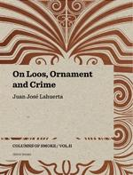 "ON LOOS, ORNAMENT AND CRIME. ""COLUMNS OF SMOKE VOL. II"""