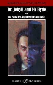"DR. JEKYLL AND MR. HYDE ""WITH THE MERRY MEN, AND OTHER TALES AND FABLES"""