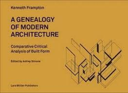 A GENEALOGY OF MODERN ARCHITECTURE. COMPARATIVE CRITICAL ANALYSIS OF BUILT