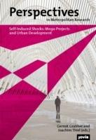 PERSPECTIVES IN METROPOLIS RESEARCH 1. SELF- INDUCED SHOCKS: MEGA- PROJECTS AND URBAN DEVELOPMENT