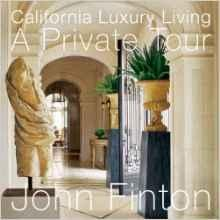 CALIFORNIA LUXURY LIVING. A PRIVATE TOUR