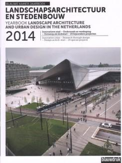 "YEARBOOK LANDSCAPE ARCHITECTURE AN URBAN DESIGN IN THE NETHERLAND 2014 ""LANDSCHAPSARCHITECTUUR EN STEDENBOUW"""
