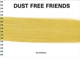 6A ARCHITECTS: DUST FREE FRIENDS