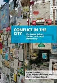 CONFLICT AND THE CITY. CONTESTED URBAN SPACES AND LOCAL DEMOCRACY