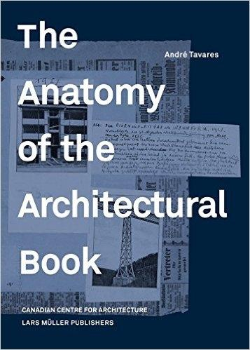 ANATOMY OF THE ARCHITECTURAL BOOK, THE