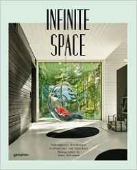 INFINITE SPACE. CONTEMPORARY RESIDENTIAL ARCHITECTURE AND INTERIORS