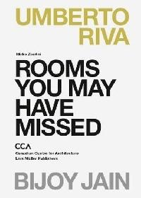 RIVA: UMBERTO RIVA. ROOMS YOU MAY HAVE MISSED. BIJOY JAIN