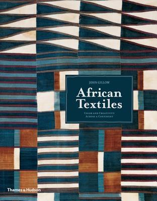 AFRICAN TEXTILES. COLOUR AND CREATIVITY ACROSS A CONTINENT
