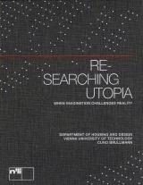 RE- SEARCHING UTOPIA. WHEN IMAGINATION CHALLENGES REALITY