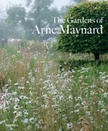 MAYNARD: THE GARDENS OF ARNE MAYNARD