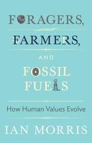"FORAGERS, FARMERS AND FOSSIL FUELS ""HOW HUMAN VALUES EVOLVE"""