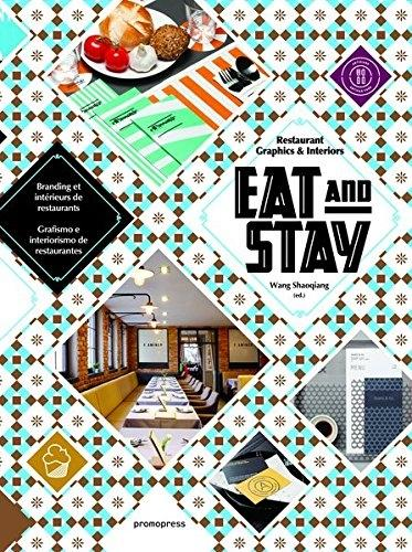 EAT AND STAY. RESTAURANT GRAPHICS & INTERIORS.
