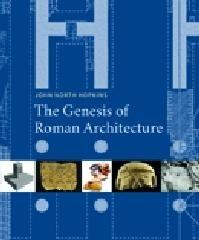 GENESIS OF ROMAN ARCHITECTURE, THE
