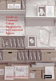 GUIDE TO COMMON URBAN. IMAGINARIES IN CONTESTED SPACES