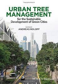 URBAN TREE MANAGEMENT : FOR THE SUSTAINABLE DEVELOPMENT OF GREEN CITIES
