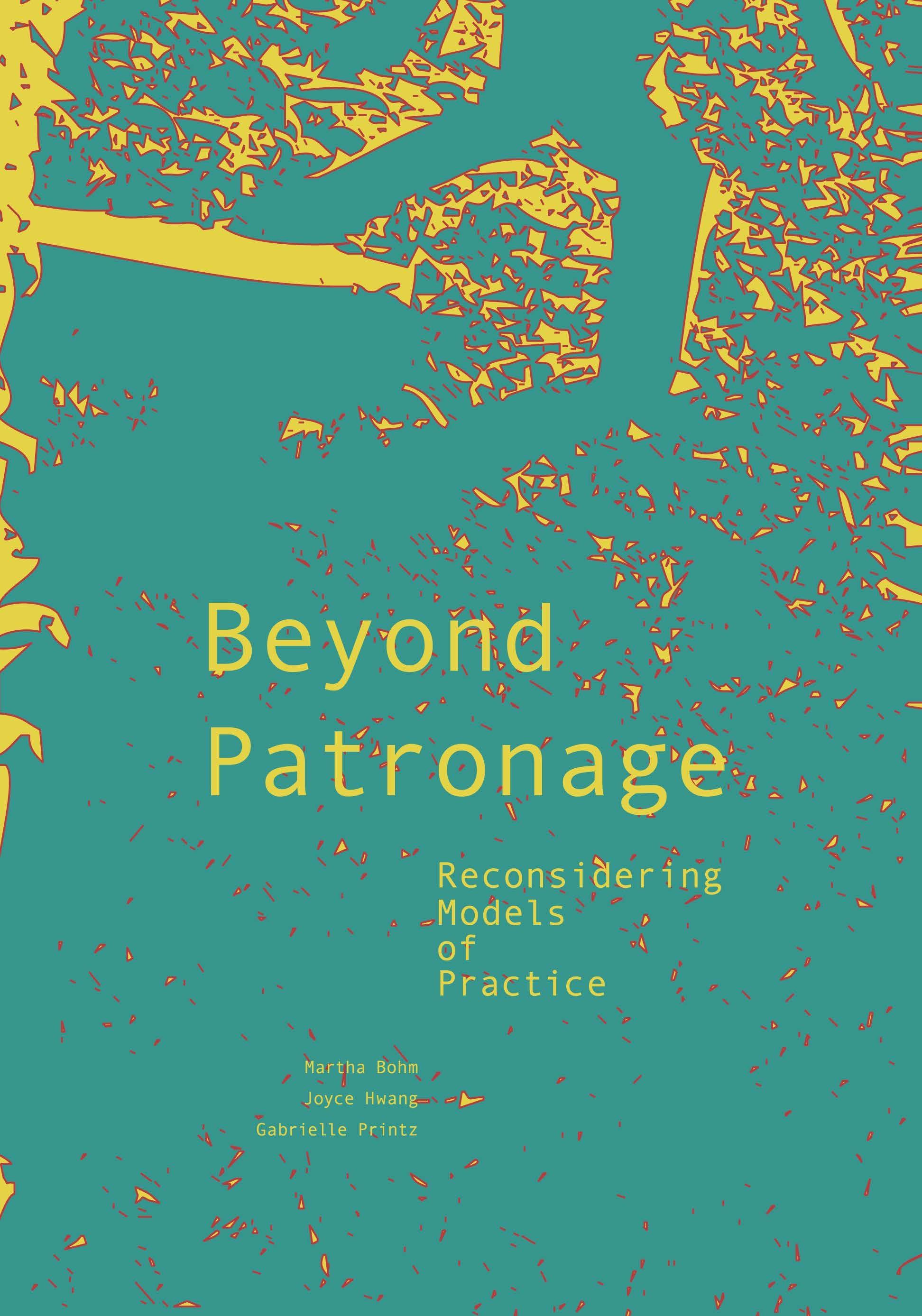 "BEYOND PATRONAGE ""RECONSIDERING MODELS OF PRACTICE"""
