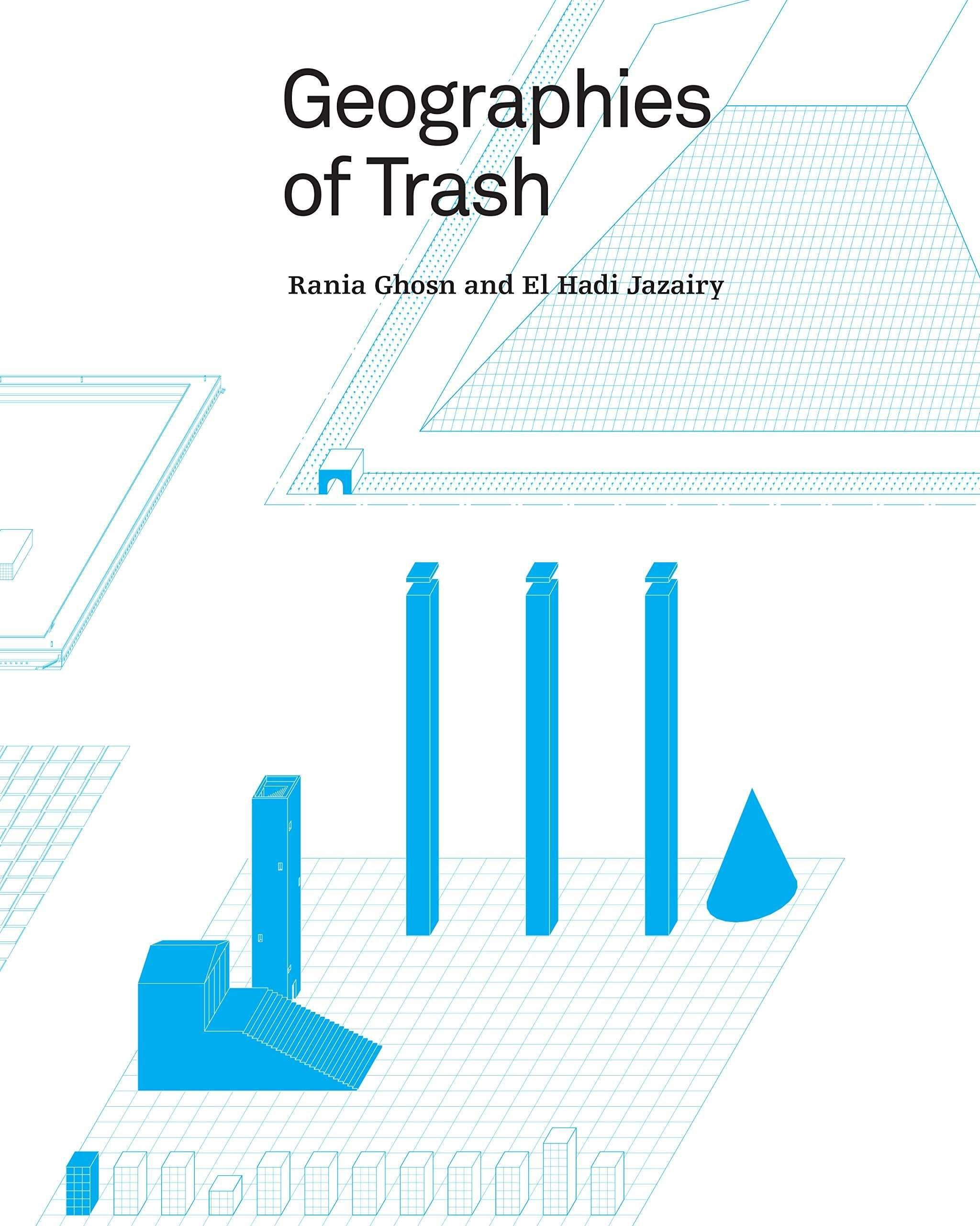 GEOGRAPHIES OF TRASH.