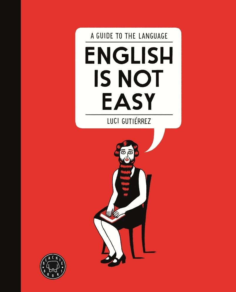 "ENGLISH IS NOT EASU. ""A GUIDE TO THE LENGUAGE"""