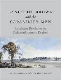 LANCELOT BROWN AND THE CAPABILITY MEN. LANDSCAPE REVOLUTION IN EIGHTEENTH - CENTURY ENGLAND