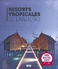 RESORTES TROPICALES DE ENSUEÑO
