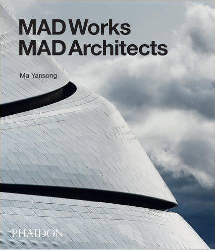 MAD WORKS MAD ARCHITECTS.