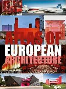 ATLAS OF EUROPEAN ARCHITECTURE