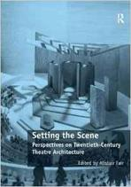 SETTING THE SCENE: PERSPECTIVES ON TWENTIETH - CENTURY THEATER ARCHITECTURE