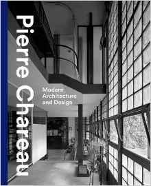 CHAREAU: PIERRE CHAREAU. MODERN ARCHITECTURE AND DESIGN