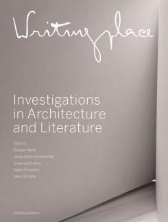 WRITINGPLACE. INVESTIGATIONS IN ARCHITECTURE AND LITERATURE