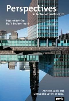 "PERSPECTIVES IN METROPOLITAN RESEARCH ""PASSION FOR THE BUILT ENVIRONMENT"""