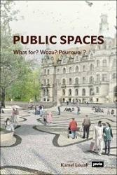 PUBLIC SPACES  WHAT FOR?  WOZU?  POURQUOI?