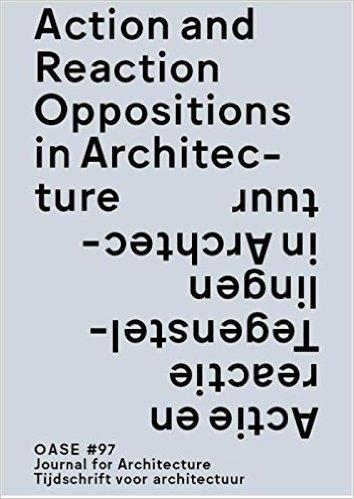 OASE Nº 97. ACTION AND REACTION IN ARCHITECTURE