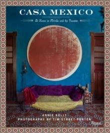 CASA MEXICO: AT HOME IN MERIDA AND THE YUCTAN