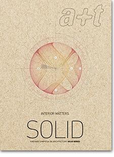 "SOLID INTERIOR MATTERS  A+T Nº 47 ""SOLID HARVARD SYMPOSIA ON ARCHITECTURE"""