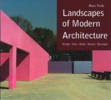 LANDSCAPES OF MODERN ARCHITECTURE. WRIGHT/ MIES/ NEUTRA/ AALTO/ BARRAGAN